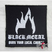 НАШИВКА BLACK METAL - BURN YOUR LOCAL CHURCH