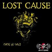 Vinyl Lost Cause – Chicks Go Wild